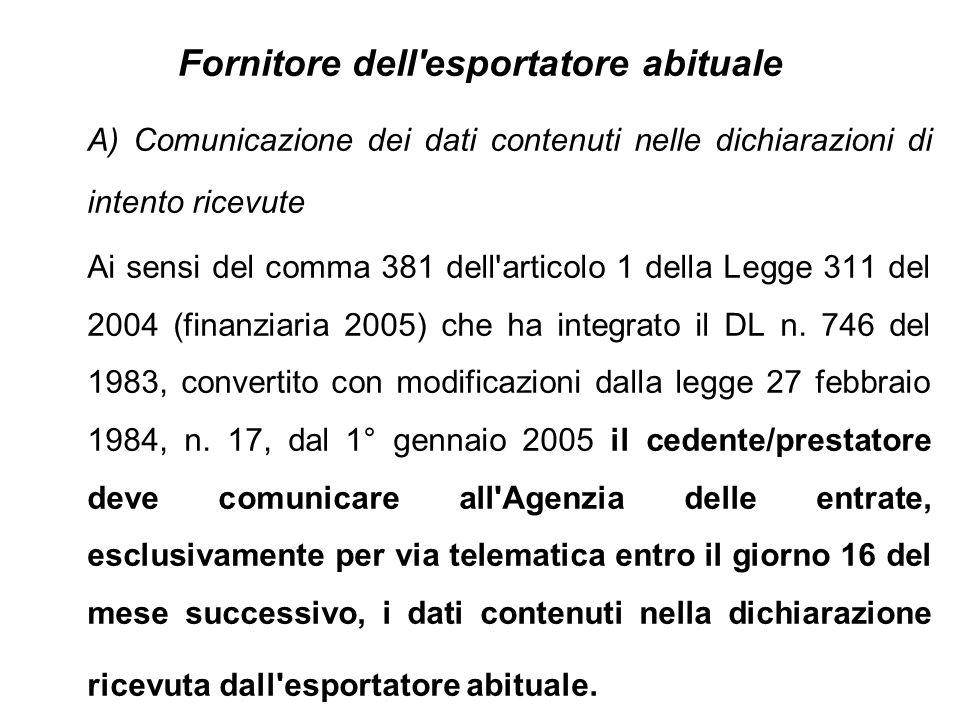 Fornitore dell'esportatore abituale A) Comunicazione dei dati contenuti nelle dichiarazioni di intento ricevute Ai sensi del comma 381 dell'articolo 1