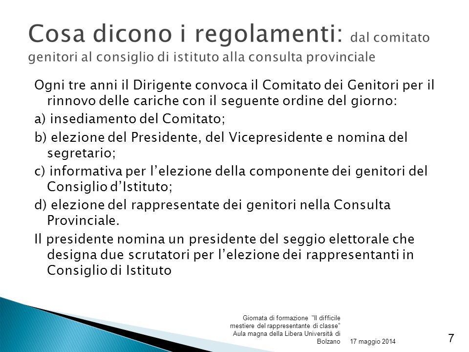 Ogni tre anni il Dirigente convoca il Comitato dei Genitori per il rinnovo delle cariche con il seguente ordine del giorno: a) insediamento del Comita