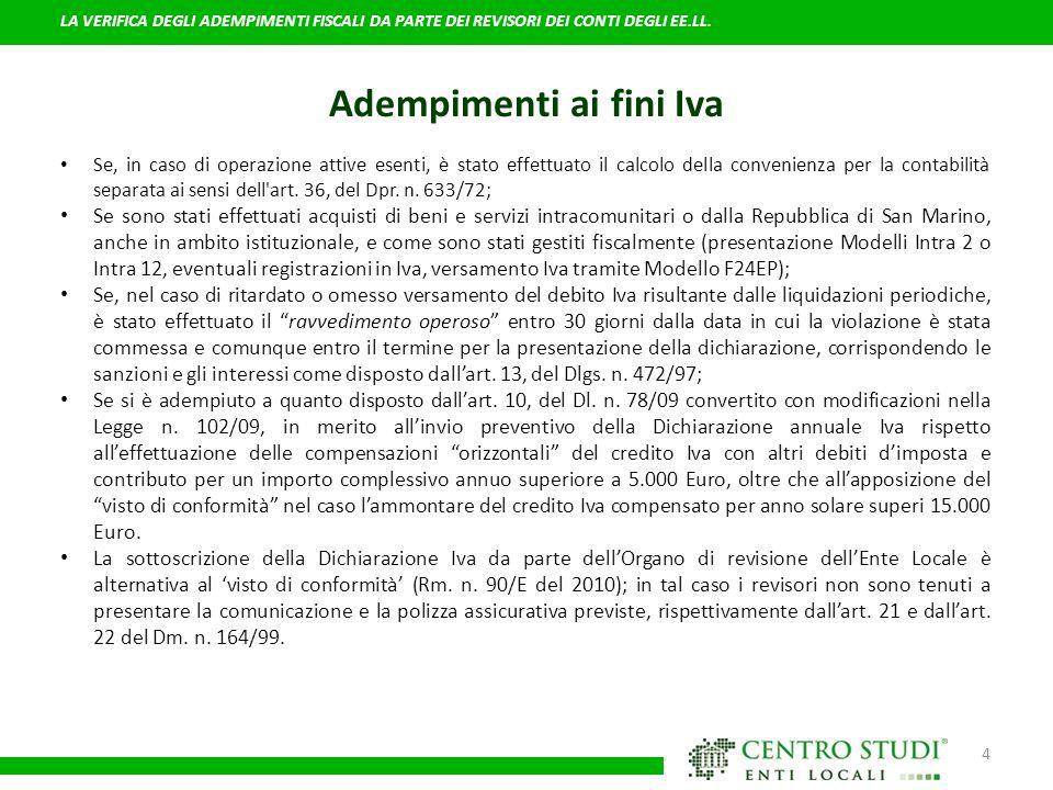5 Il Collegio dei revisori deve accertare se: Se l'Ente Locale ha esercitato l'opzione per l'applicazione ai servizi commerciali ai fini Iva del metodo contabile previsto dall'art.