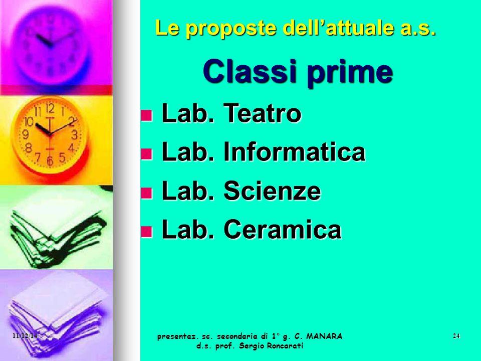Classi prime Lab. Teatro Lab. Teatro Lab. Informatica Lab. Informatica Lab. Scienze Lab. Scienze Lab. Ceramica Lab. Ceramica Le proposte dell'attuale