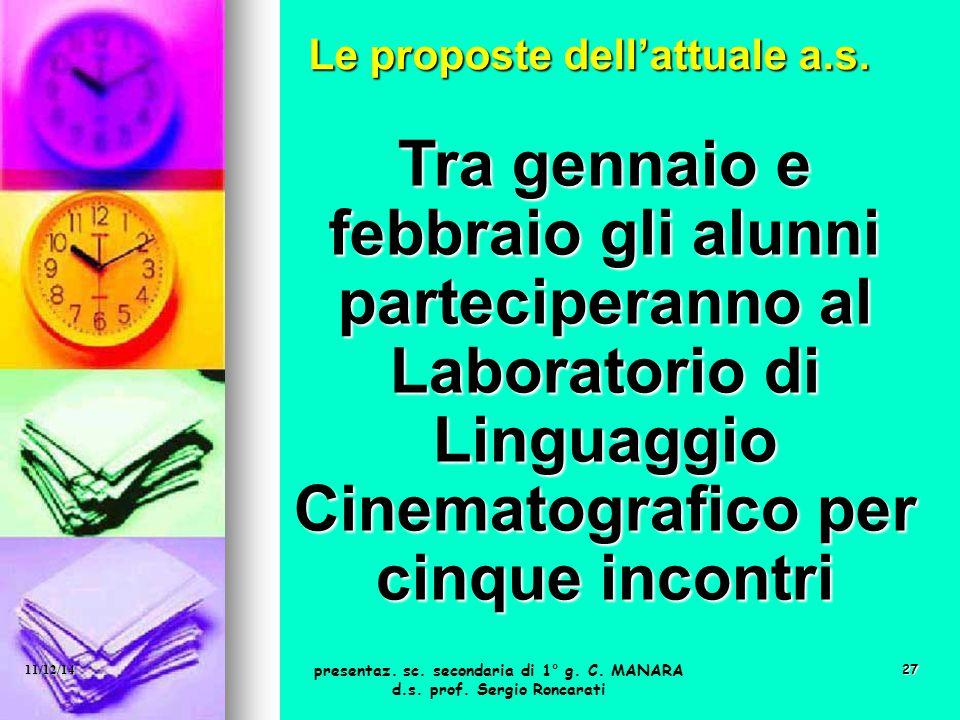 27 Tra gennaio e febbraio gli alunni parteciperanno al Laboratorio di Linguaggio Cinematografico per cinque incontri Le proposte dell'attuale a.s. pre