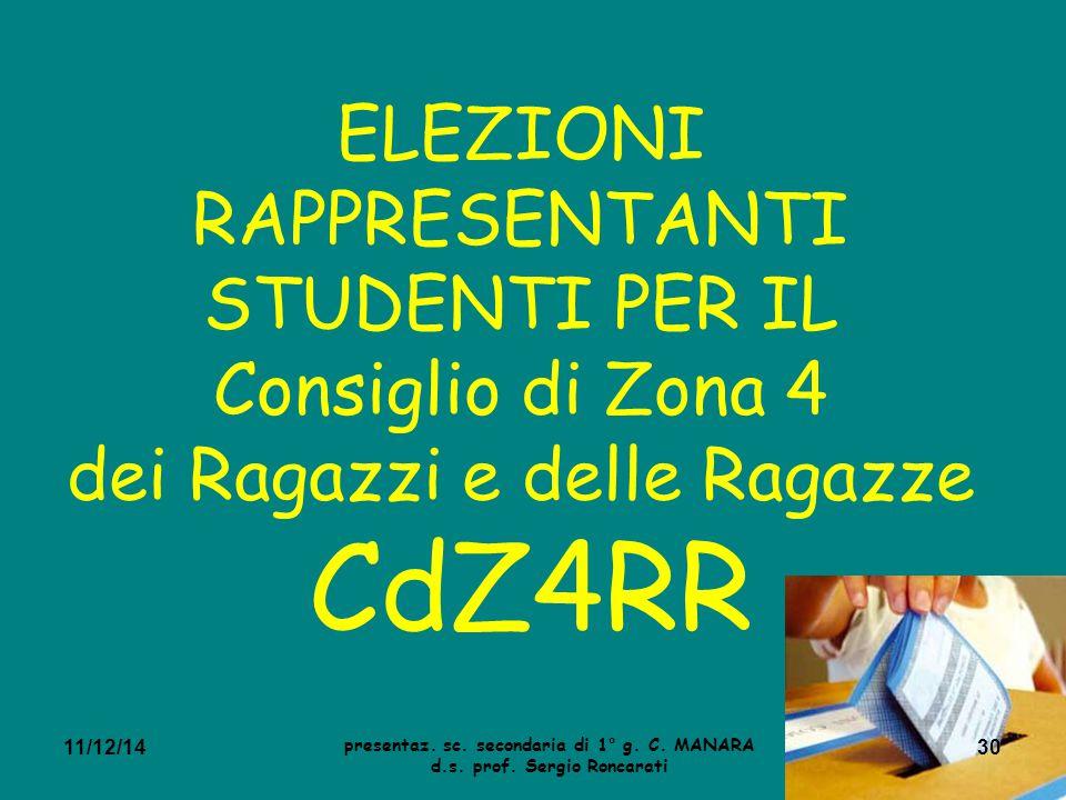 30 ELEZIONI RAPPRESENTANTI STUDENTI PER IL Consiglio di Zona 4 dei Ragazzi e delle Ragazze CdZ4RR presentaz.