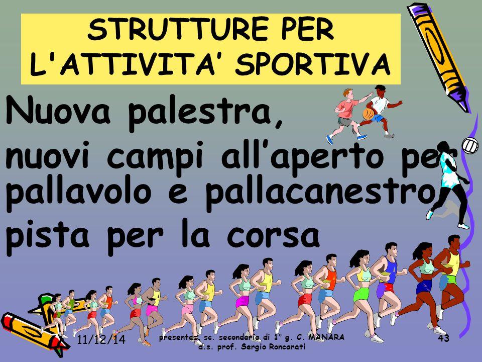 43 Nuova palestra, nuovi campi all'aperto per pallavolo e pallacanestro pista per la corsa STRUTTURE PER L ATTIVITA' SPORTIVA presentaz.