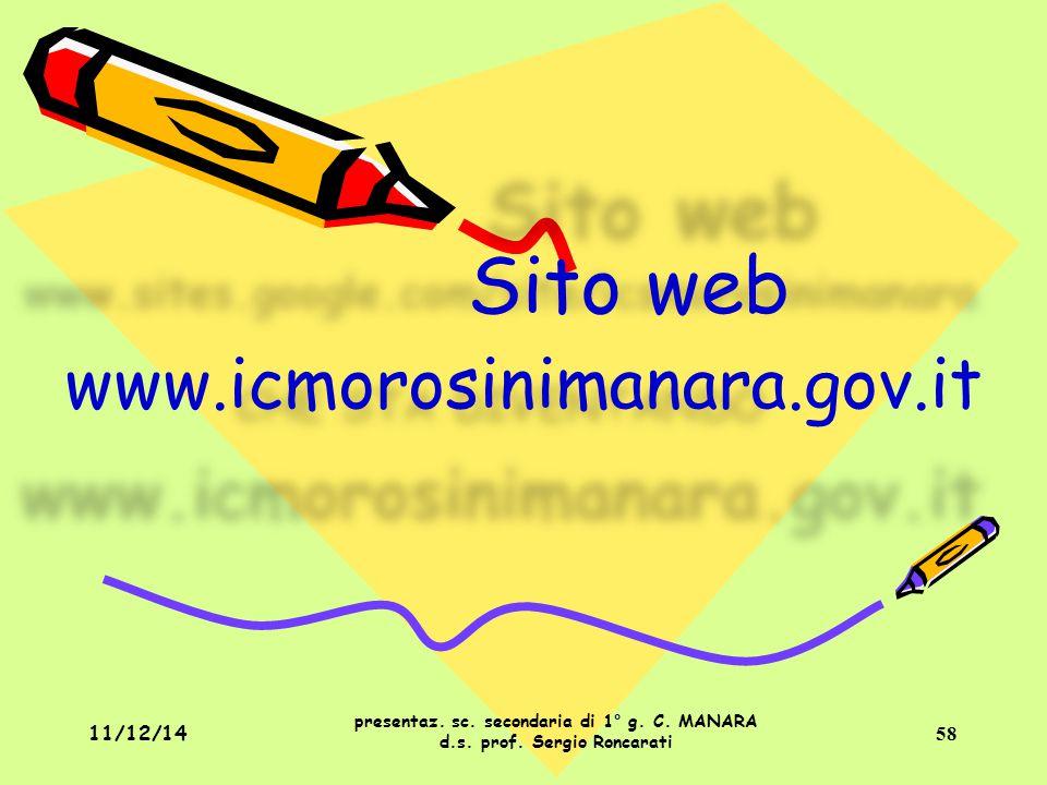 Sito web www.icmorosinimanara.gov.it presentaz. sc. secondaria di 1° g. C. MANARA d.s. prof. Sergio Roncarati 11/12/1458