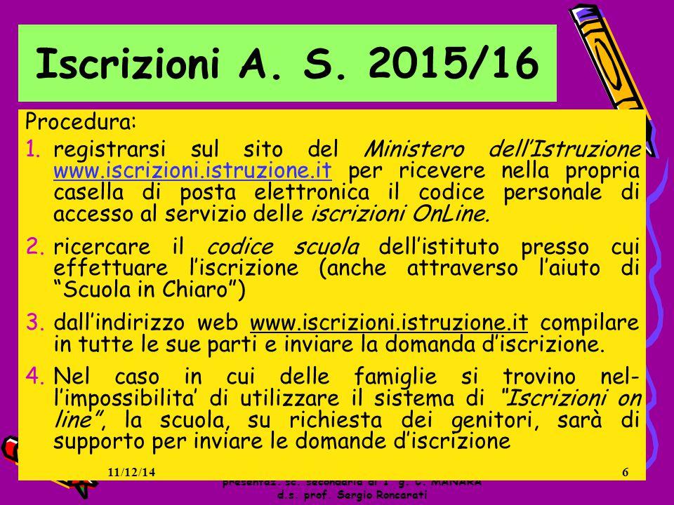 6 Iscrizioni A. S. 2015/16 presentaz. sc. secondaria di 1° g. C. MANARA d.s. prof. Sergio Roncarati Procedura: 1.registrarsi sul sito del Ministero de