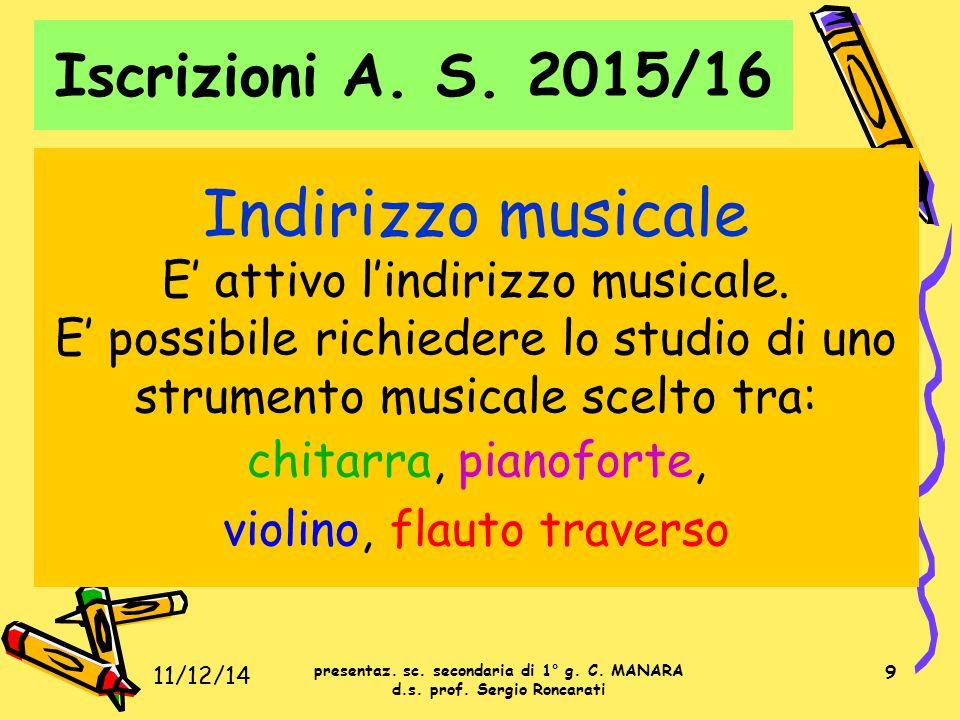 9 Indirizzo musicale E' attivo l'indirizzo musicale. E' possibile richiedere lo studio di uno strumento musicale scelto tra: chitarra, pianoforte, vio
