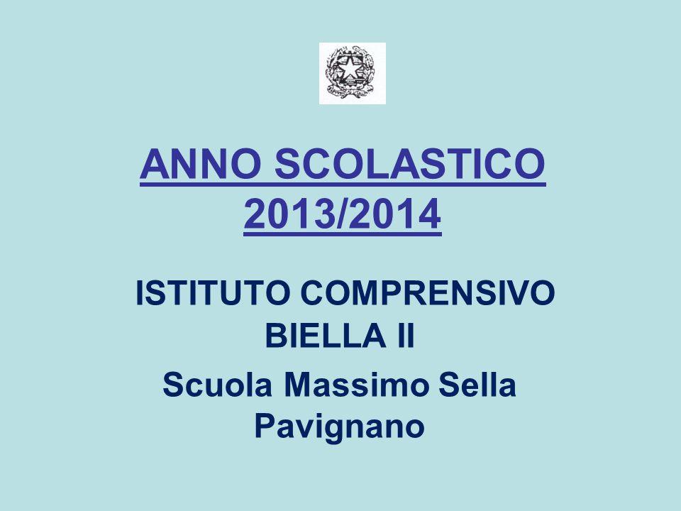 ANNO SCOLASTICO 2013/2014 ISTITUTO COMPRENSIVO BIELLA II Scuola Massimo Sella Pavignano