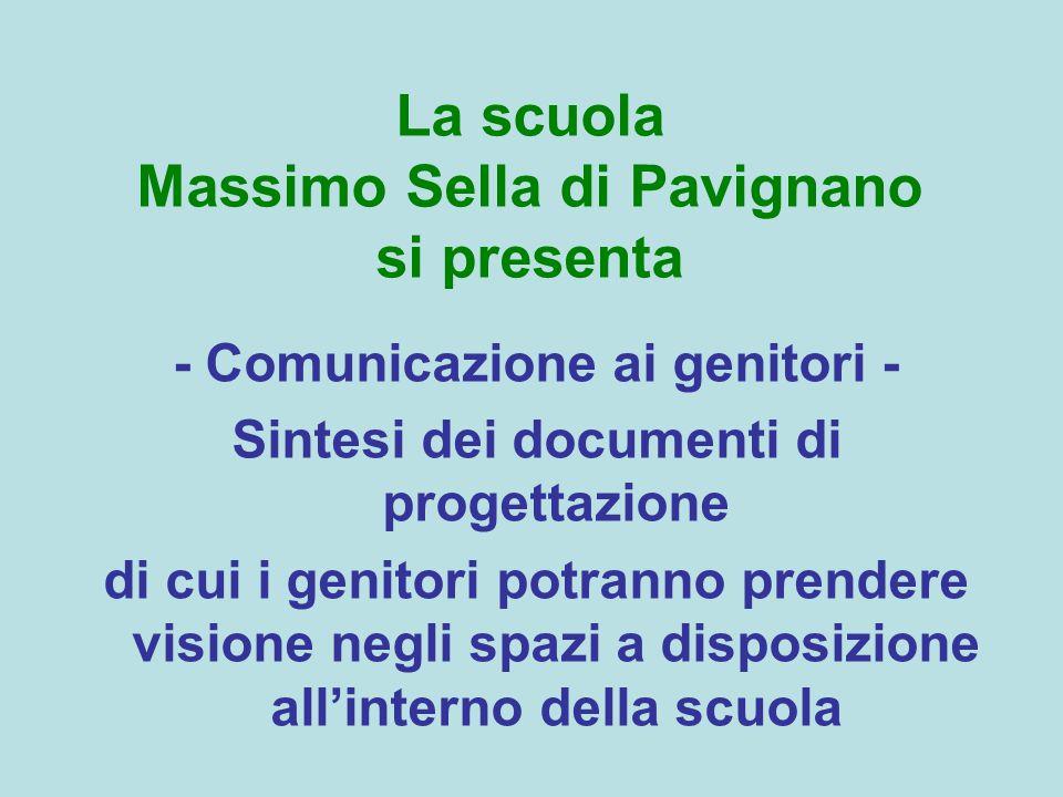 La scuola Massimo Sella di Pavignano si presenta - Comunicazione ai genitori - Sintesi dei documenti di progettazione di cui i genitori potranno prend