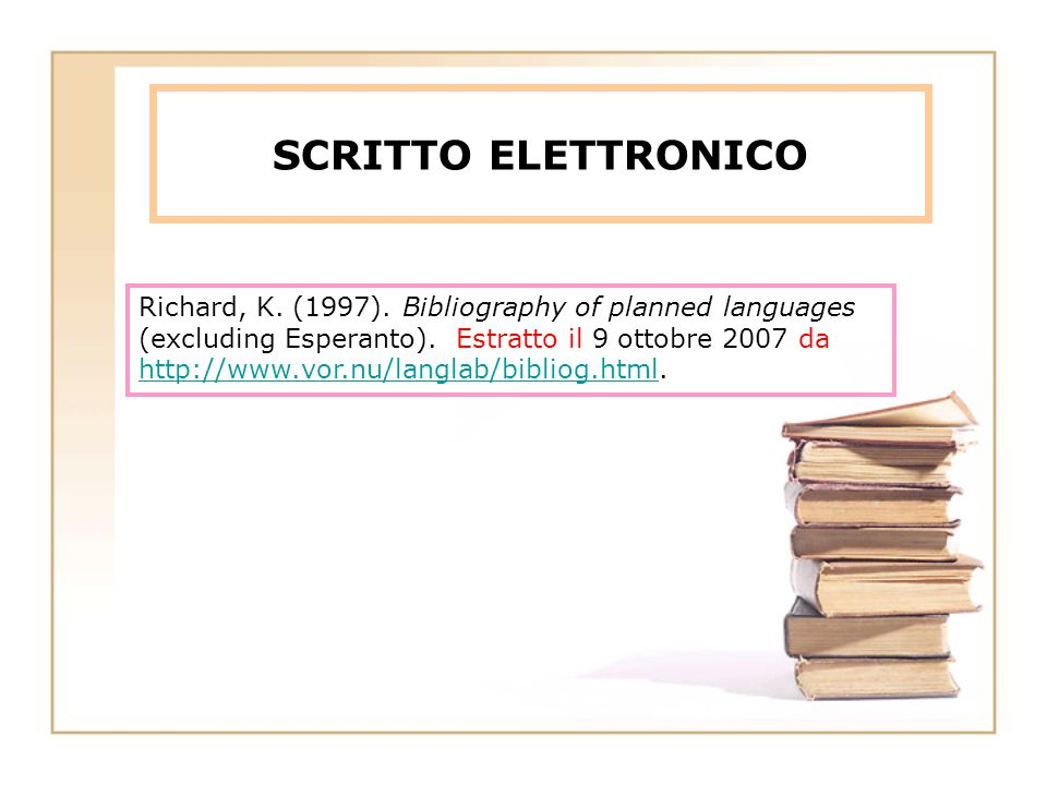 SCRITTO ELETTRONICO Richard, K.(1997). Bibliography of planned languages (excluding Esperanto).