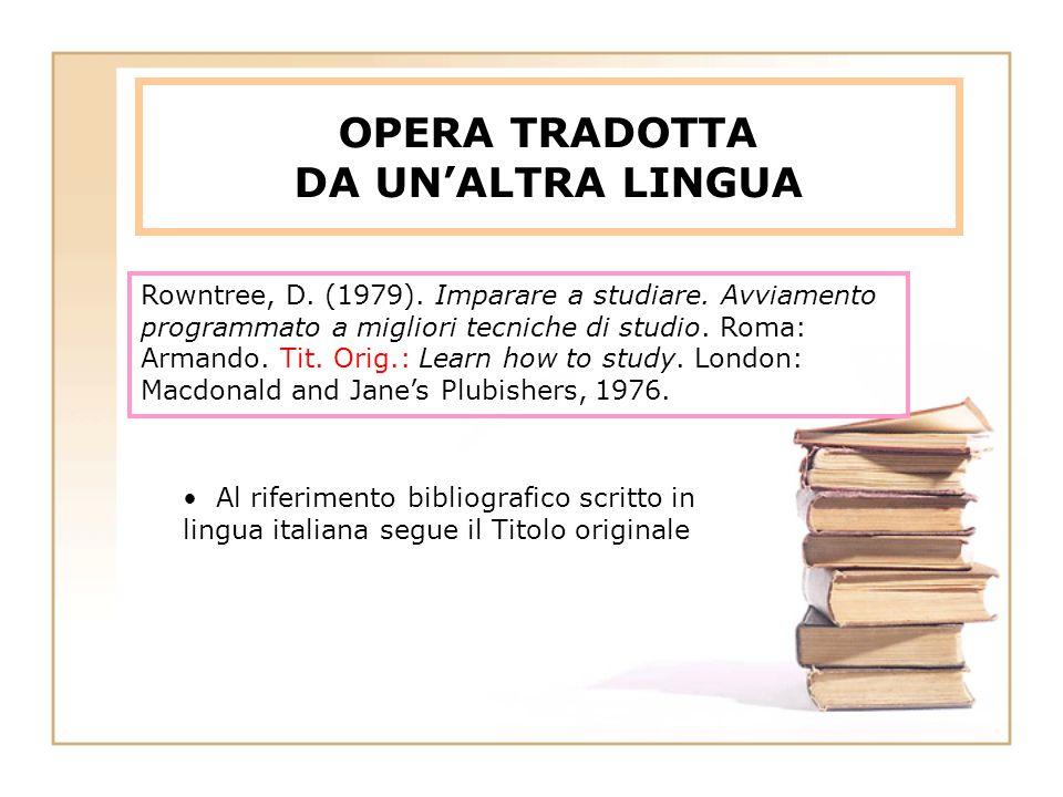 OPERA TRADOTTA DA UN'ALTRA LINGUA Rowntree, D.(1979).