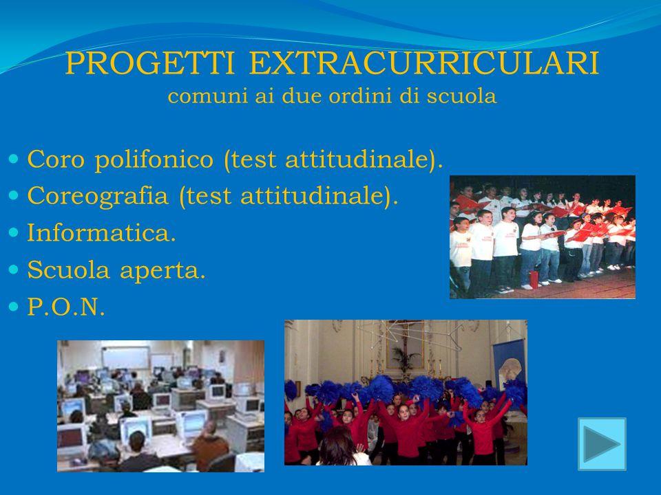 PROGETTI EXTRACURRICULARI comuni ai due ordini di scuola Coro polifonico (test attitudinale).
