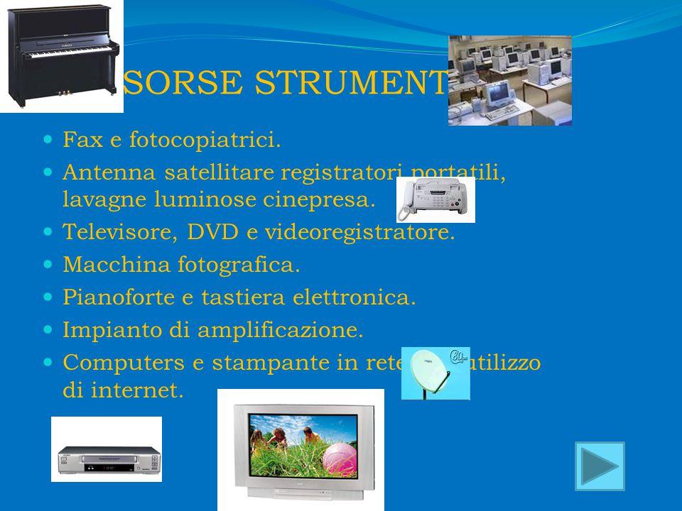 RISORSE STRUMENTALI Fax e fotocopiatrici.