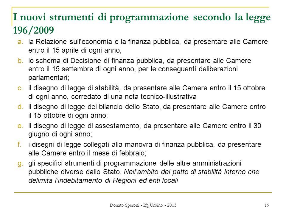 Donato Speroni - Ifg Urbino - 2015 16 I nuovi strumenti di programmazione secondo la legge 196/2009 a.la Relazione sull'economia e la finanza pubblica