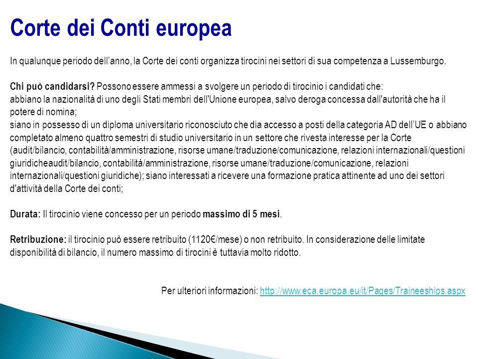 Corte dei Conti europea In qualunque periodo dell'anno, la Corte dei conti organizza tirocini nei settori di sua competenza a Lussemburgo.