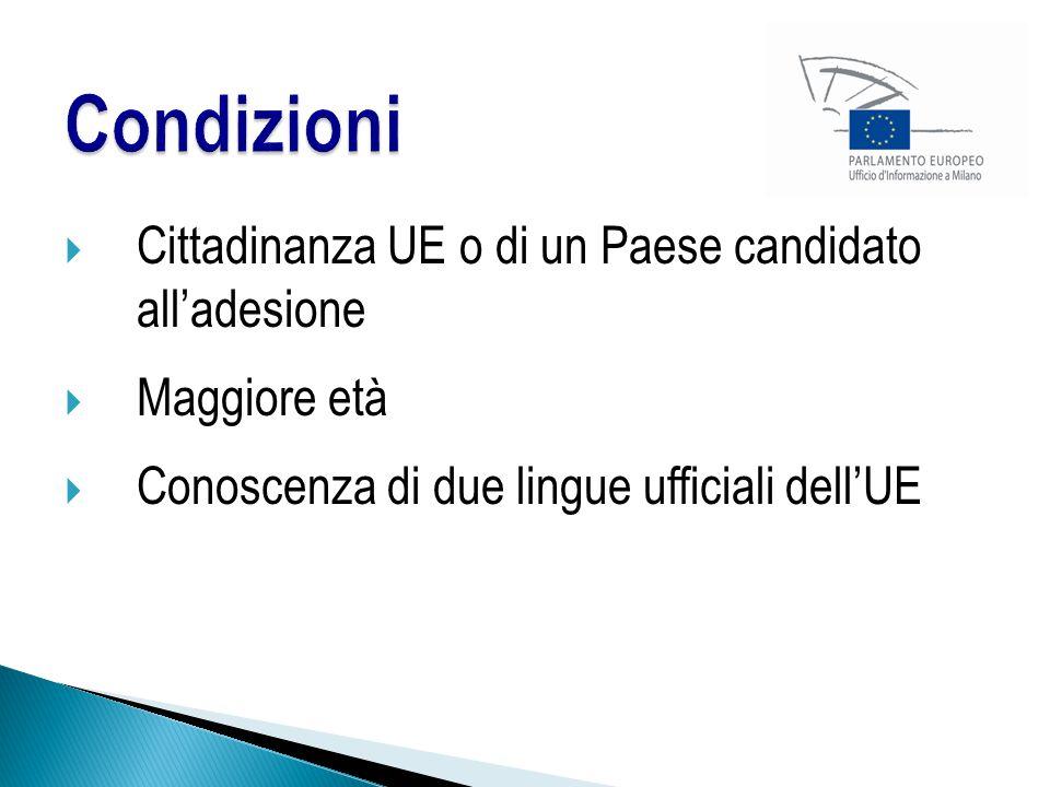  Cittadinanza UE o di un Paese candidato all'adesione  Maggiore età  Conoscenza di due lingue ufficiali dell'UE