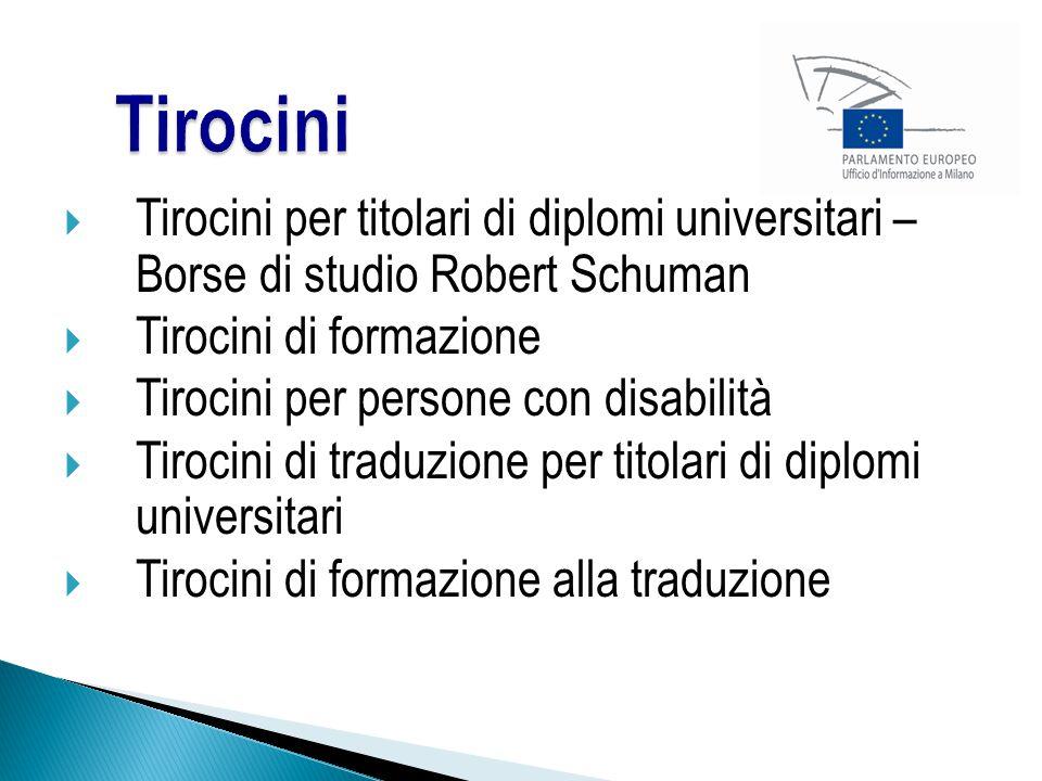  Tirocini per titolari di diplomi universitari – Borse di studio Robert Schuman  Tirocini di formazione  Tirocini per persone con disabilità  Tirocini di traduzione per titolari di diplomi universitari  Tirocini di formazione alla traduzione