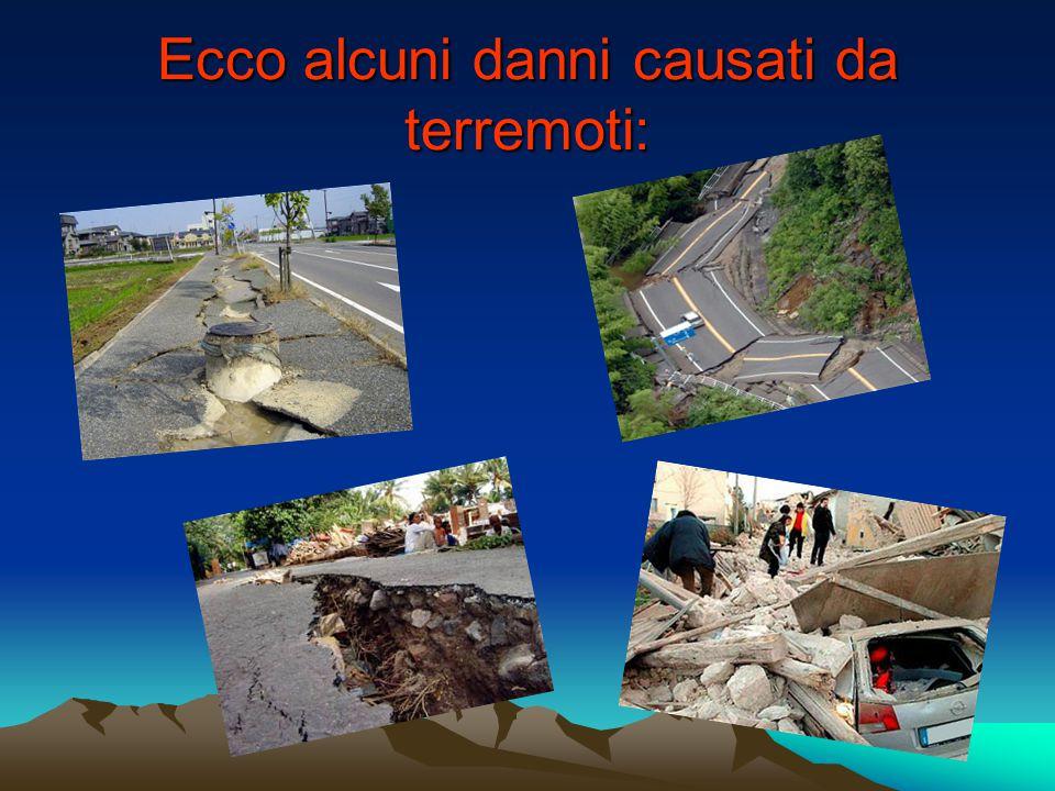 Ecco alcuni danni causati da terremoti:
