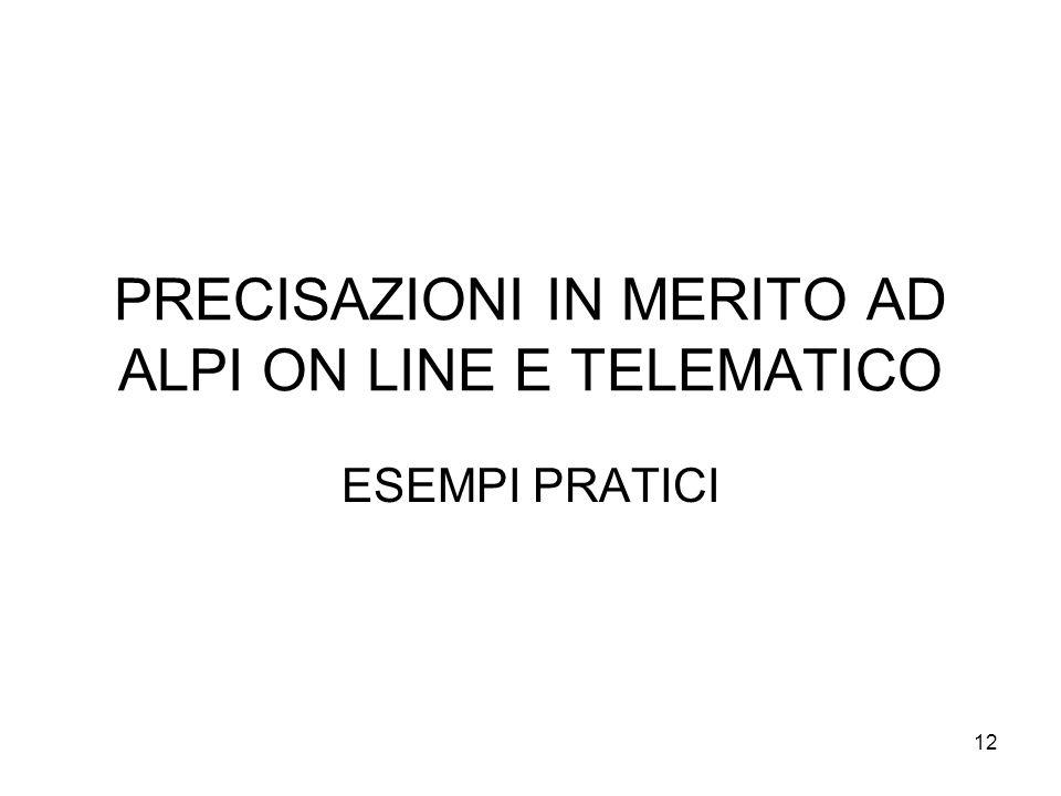 PRECISAZIONI IN MERITO AD ALPI ON LINE E TELEMATICO ESEMPI PRATICI 12