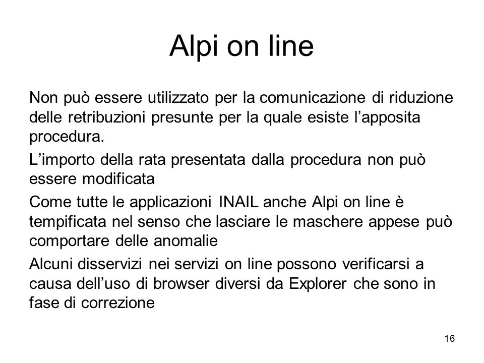 Alpi on line Non può essere utilizzato per la comunicazione di riduzione delle retribuzioni presunte per la quale esiste l'apposita procedura. L'impor