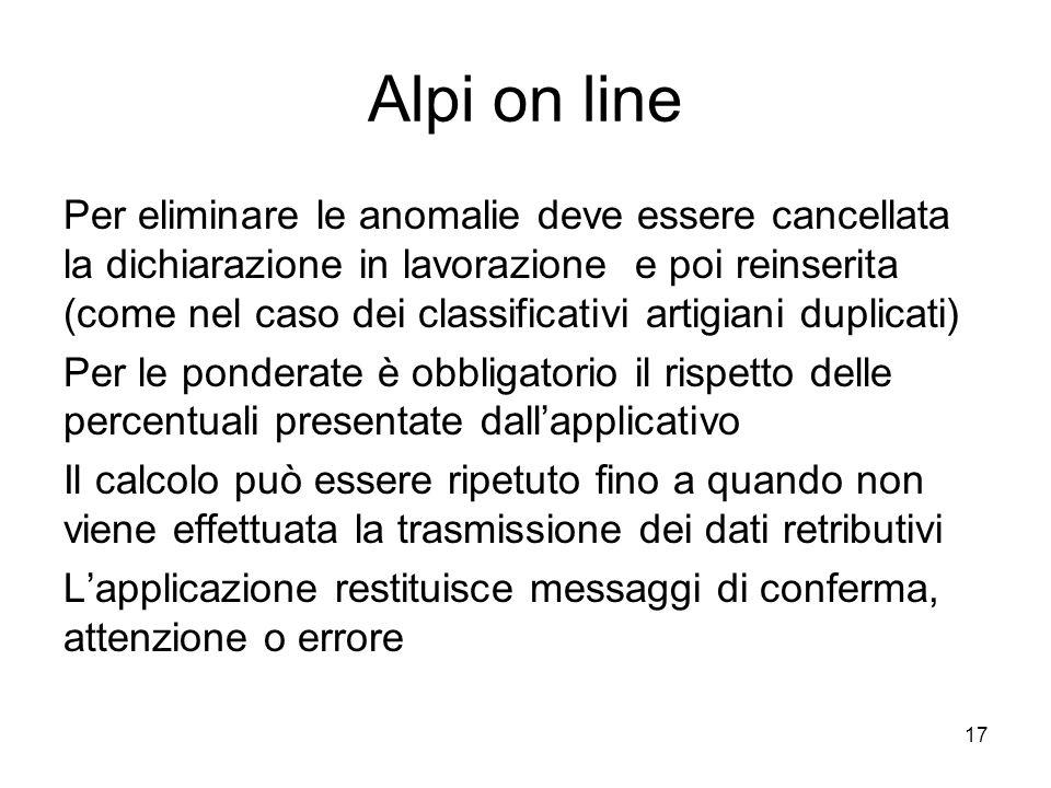 Alpi on line Per eliminare le anomalie deve essere cancellata la dichiarazione in lavorazione e poi reinserita (come nel caso dei classificativi artig