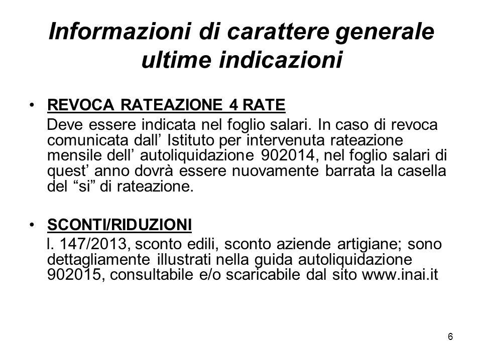 6 Informazioni di carattere generale ultime indicazioni REVOCA RATEAZIONE 4 RATE Deve essere indicata nel foglio salari. In caso di revoca comunicata