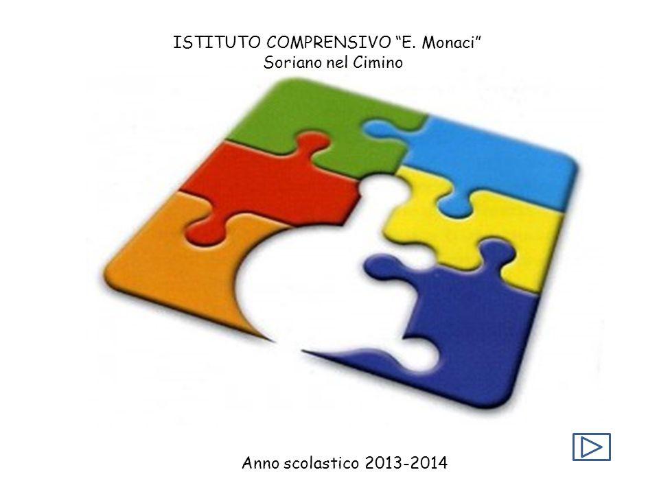 """ISTITUTO COMPRENSIVO """"E. Monaci"""" Soriano nel Cimino Anno scolastico 2013-2014"""