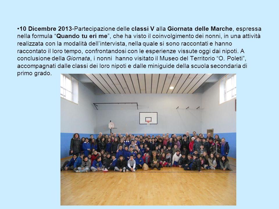 """10 Dicembre 2013-Partecipazione delle classi V alla Giornata delle Marche, espressa nella formula """"Quando tu eri me"""", che ha visto il coinvolgimento d"""