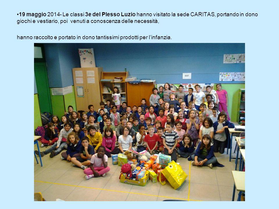 19 maggio 2014- Le classi 3e del Plesso Luzio hanno visitato la sede CARITAS, portando in dono giochi e vestiario, poi venuti a conoscenza delle neces
