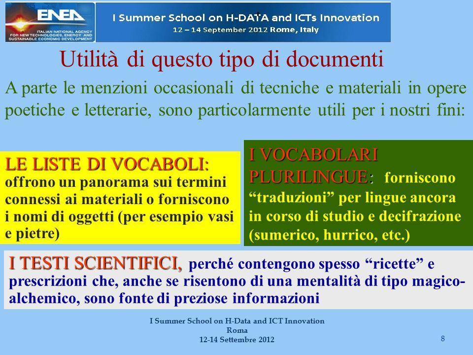 Utilit à di questo tipo di documenti 8 I Summer School on H-Data and ICT Innovation Roma 12-14 Settembre 2012 A parte le menzioni occasionali di tecni
