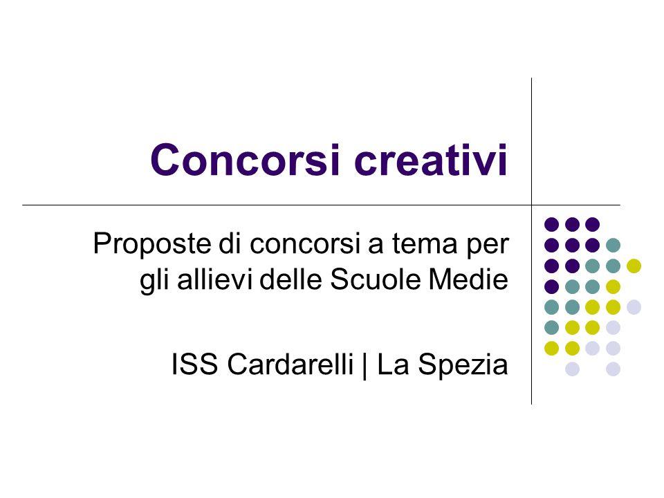 Concorsi creativi Proposte di concorsi a tema per gli allievi delle Scuole Medie ISS Cardarelli | La Spezia