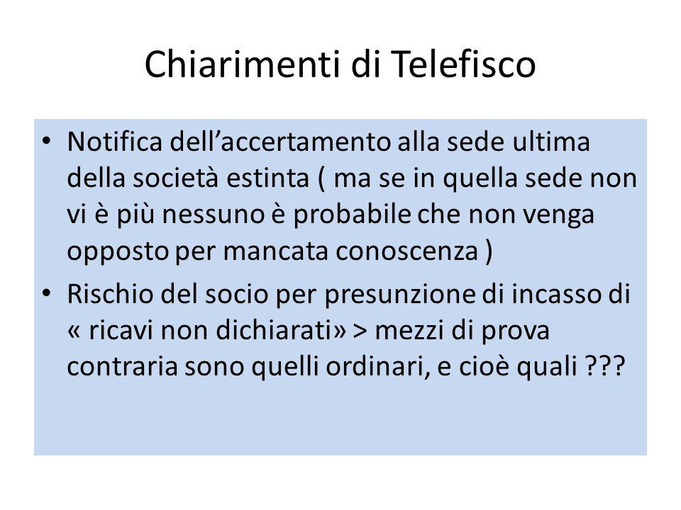 Chiarimenti di Telefisco Notifica dell'accertamento alla sede ultima della società estinta ( ma se in quella sede non vi è più nessuno è probabile che