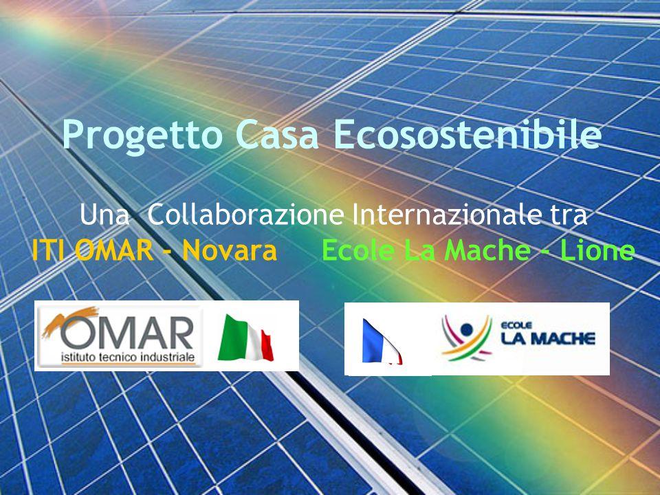 Progetto Casa Ecosostenibile Una Collaborazione Internazionale tra ITI OMAR - Novara Ecole La Mache - Lione