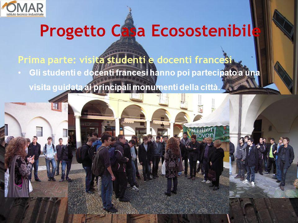 Progetto Casa Ecosostenibile Prima parte: visita studenti e docenti francesi Gli studenti e docenti francesi hanno poi partecipato a una visita guidat