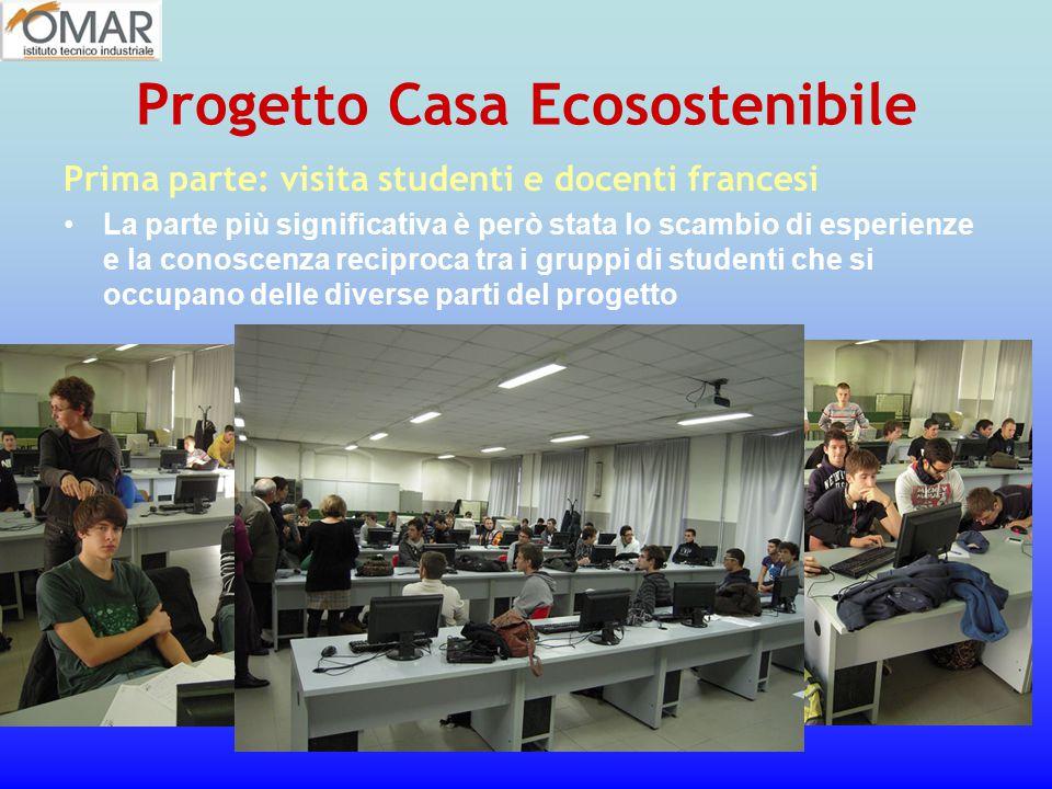 Progetto Casa Ecosostenibile Prima parte: visita studenti e docenti francesi La parte più significativa è però stata lo scambio di esperienze e la con