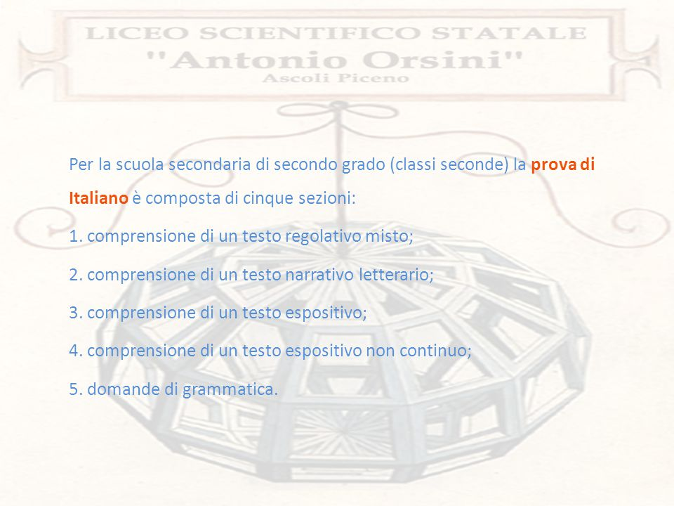 Per la scuola secondaria di secondo grado (classi seconde) la prova di Italiano è composta di cinque sezioni: 1. comprensione di un testo regolativo m