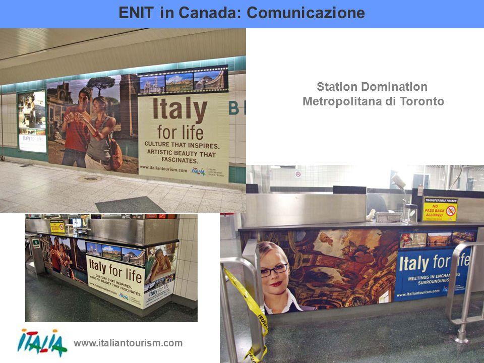 www.italiantourism.com 20 ENIT in Canada: Comunicazione Station Domination Metropolitana di Toronto