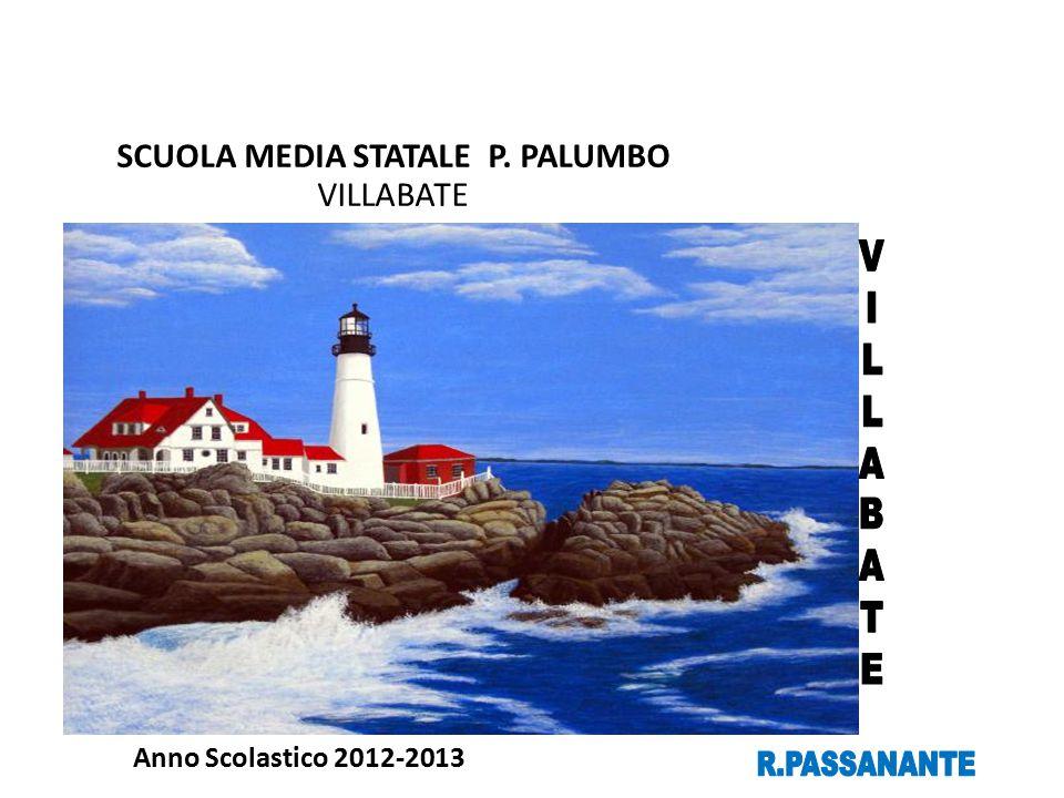 SCUOLA MEDIA STATALE P. PALUMBO VILLABATE Anno Scolastico 2012-2013