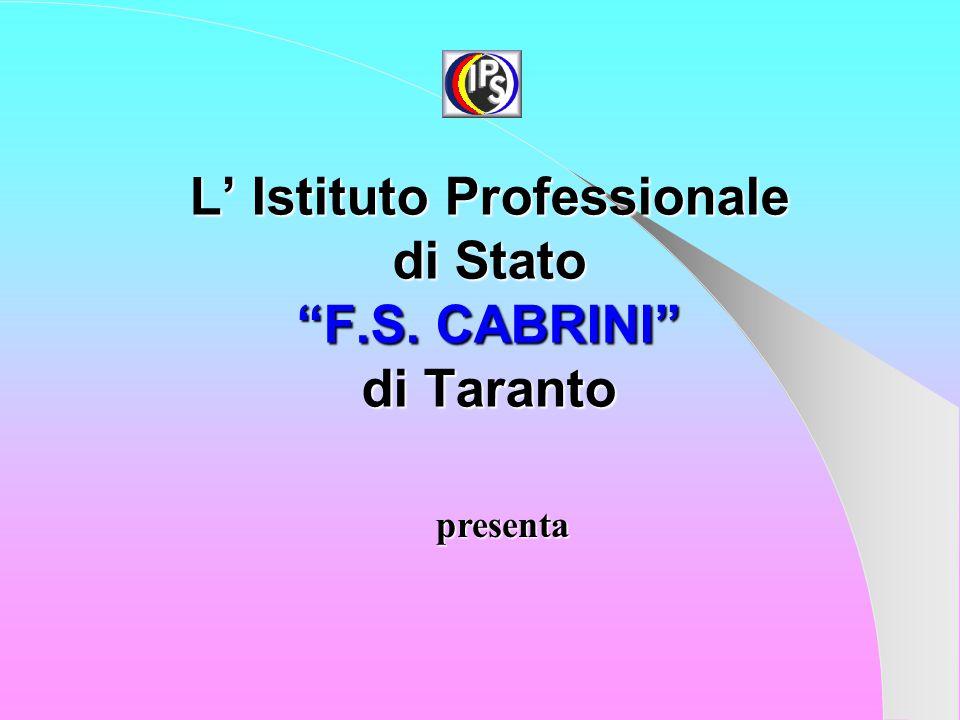 L' Istituto Professionale di Stato F.S. CABRINI di Taranto presenta