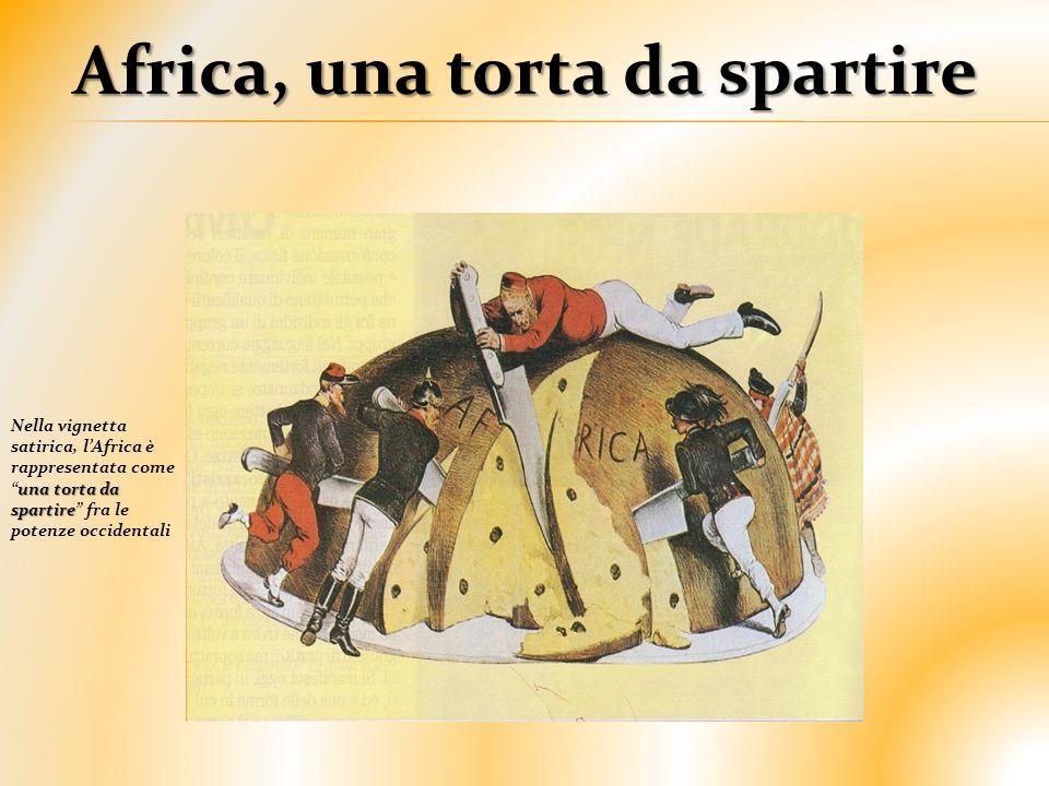 """Africa, una torta da spartire una torta da spartire Nella vignetta satirica, l'Africa è rappresentata come """"una torta da spartire"""" fra le potenze occi"""