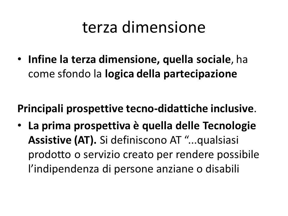 terza dimensione Infine la terza dimensione, quella sociale, ha come sfondo la logica della partecipazione Principali prospettive tecno-didattiche inc