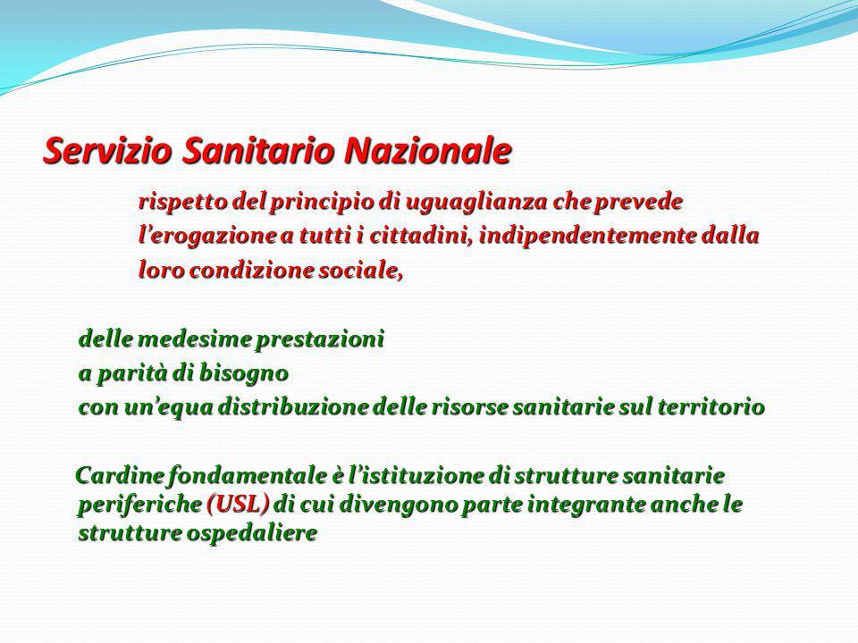 Servizio Sanitario Nazionale rispetto del principio di uguaglianza che prevede l'erogazione a tutti i cittadini, indipendentemente dalla l'erogazione