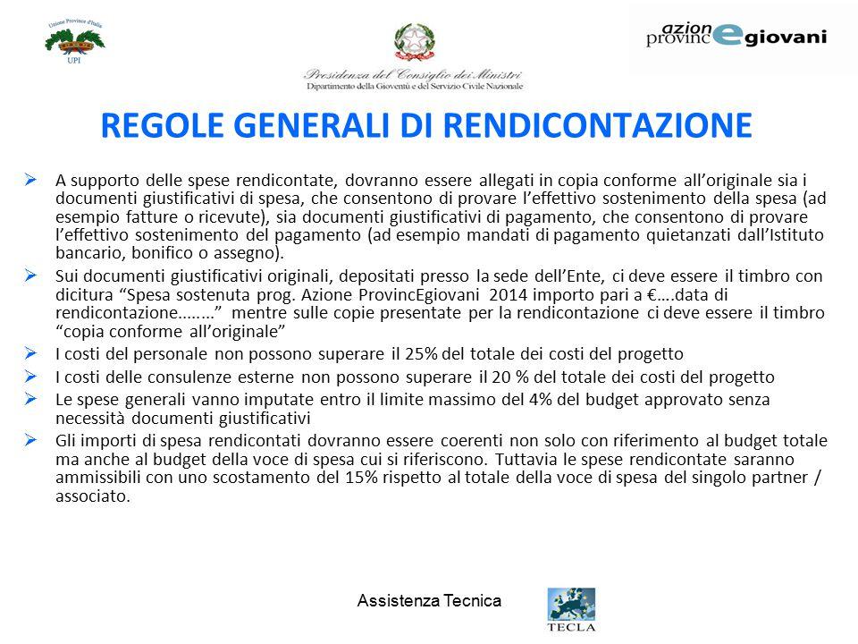 Assistenza Tecnica REGOLE GENERALI DI RENDICONTAZIONE  A supporto delle spese rendicontate, dovranno essere allegati in copia conforme all'originale