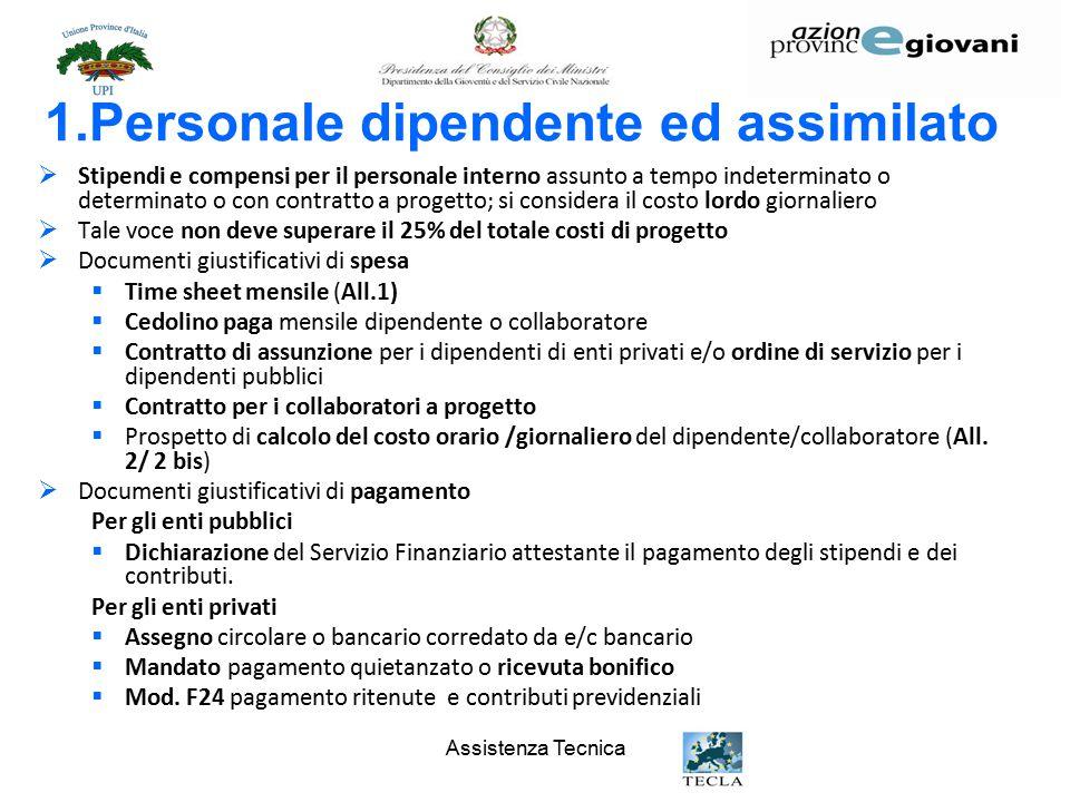 Assistenza Tecnica 1.Personale dipendente ed assimilato  Stipendi e compensi per il personale interno assunto a tempo indeterminato o determinato o c