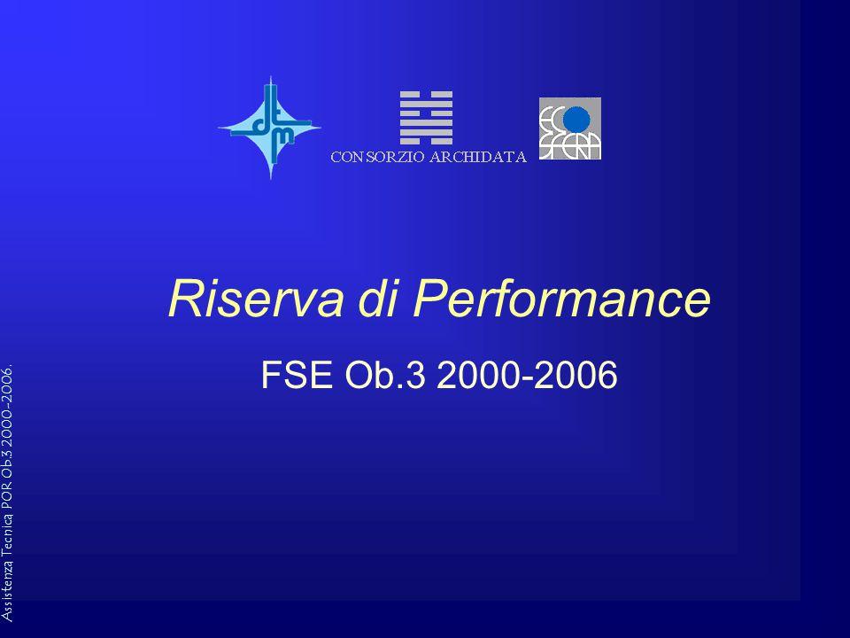 Assistenza Tecnica POR Ob.3 2000-2006. Riserva di Performance FSE Ob.3 2000-2006