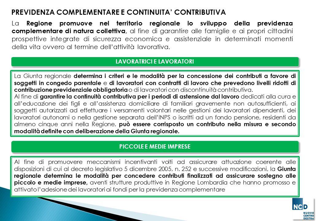 PREVIDENZA COMPLEMENTARE E CONTINUITA' CONTRIBUTIVA La Regione promuove nel territorio regionale lo sviluppo della previdenza complementare di natura