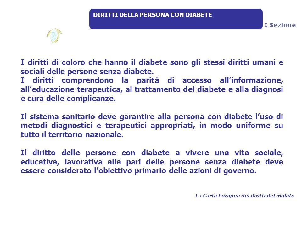 I diritti di coloro che hanno il diabete sono gli stessi diritti umani e sociali delle persone senza diabete. I diritti comprendono la parità di acces