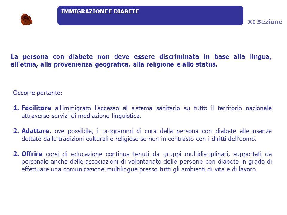 IMMIGRAZIONE E DIABETE Occorre pertanto: 1.Facilitare all'immigrato l'accesso al sistema sanitario su tutto il territorio nazionale attraverso servizi