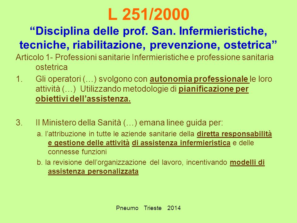 """Pneumo Trieste 2014 L 251/2000 """"Disciplina delle prof. San. Infermieristiche, tecniche, riabilitazione, prevenzione, ostetrica"""" Articolo 1- Profession"""