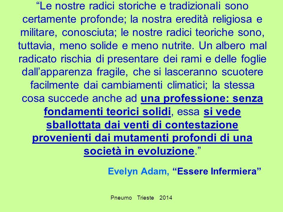 """Pneumo Trieste 2014 """"Le nostre radici storiche e tradizionali sono certamente profonde; la nostra eredità religiosa e militare, conosciuta; le nostre"""