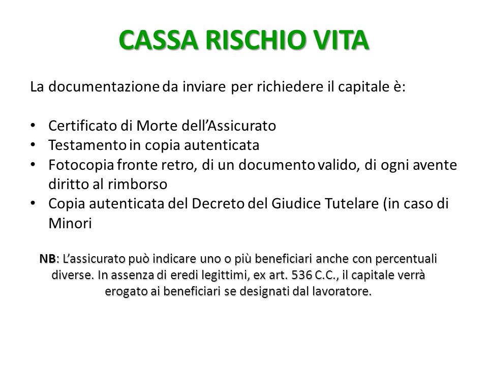 CASSA RISCHIO VITA NB: L'assicurato può indicare uno o più beneficiari anche con percentuali diverse.